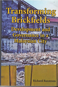 Transforming Brickfields: Development & Governance In A Malaysian City-R Baxtrom