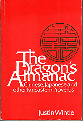 Dragon's Almanac: Chinese, Japanese and Other Far Eastern Proverbs