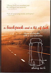 A Backpack and a Bit of Luck: Stories of a Traveller With No Sense of Direction - Zhang Su Li