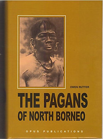 The Pagans of North Borneo - Owen Rutter (Hardback)