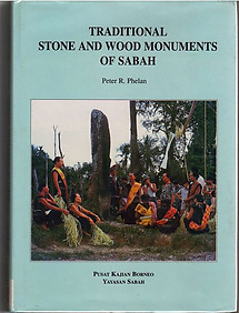 Traditional Stone and Wood Monuments of Sabah -  Peter R. Phelan