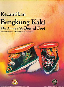 Kecantikan : Bengkung Kaki =The Allure of the Bound Foot -  Susanna Goho-Quek