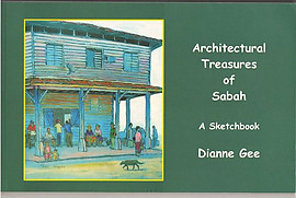 Architectural Treasures of Sabah: A Sketchbook - Dianne Gee