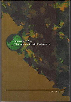 Southeast Asia: Threats in the Security Environment - Andrew TH Tan