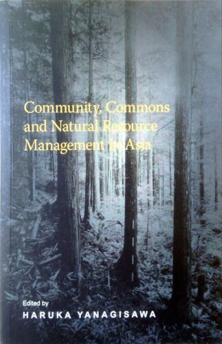 Community, Commons and Natural Resource Management in Asia - Haruka Yanagisawa