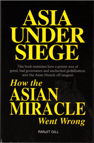 Asia Under Siege: How the Asian Miracle Went Wrong - Ranjit Gill
