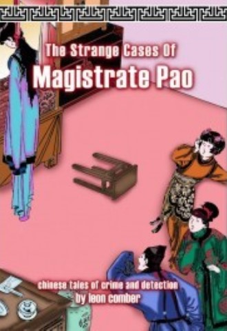 The Strange Cases of Magistrate Pao: Chinese Tales of Crime and Detection - Leon Comber