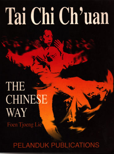 Tai Chi Ch'uan: The Chinese Way - Foen Tjoeng Lie