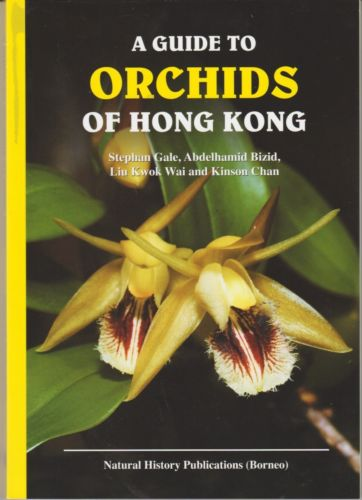 A Guide to the Orchids of Hong Kong - Stephen Gale, Abdelhamid Bizid & Others