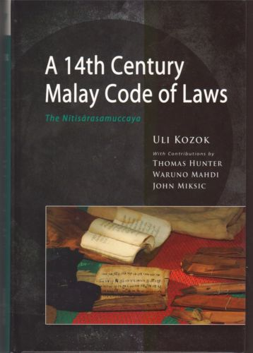 A 14th Century Malay Code of Laws: The Nitisarasamuccaya - Uli Kozok