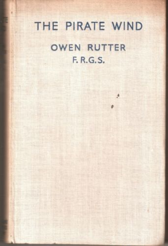 The Pirate Wind: Tales of the Sea-Robbers of Malaya - Owen Rutter (hardback)