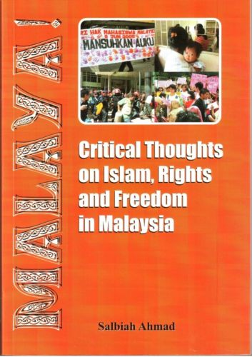 Critical Thoughts on Islam, Rights and Freedom in Malaysia - Salbiah Ahmad