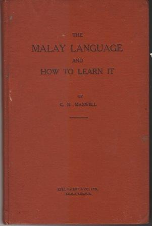The Malay Language and How to Learn It - CN Maxwell
