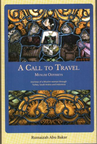 A Call to Travel: Muslim Odysseys - Rumaizah Abu Bakar