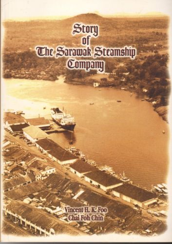 Story of the Sarawak Steamship Company - Vincent H. K. Foo & Chai Foh Chin