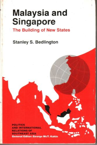 Malaysia & Singapore : The Building of New States - Stanley S.Bedlington