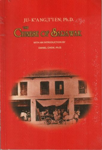 The Chinese of Sarawak : A Study of Social Structure - Ju-k'ang T'ien