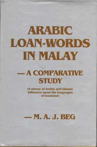 Arabic Loan-Words in Malay: A Comparative Study - MAJ Beg (paperback)