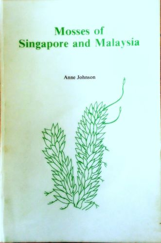 Mosses of Singapore and Malaysia - Anne Johnson