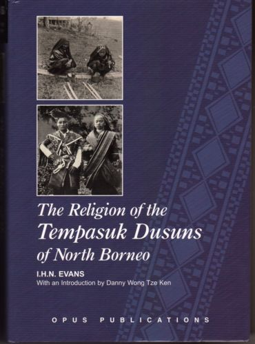 The Religion of the Tempasuk Dusuns of North Borneo - IHN Evans