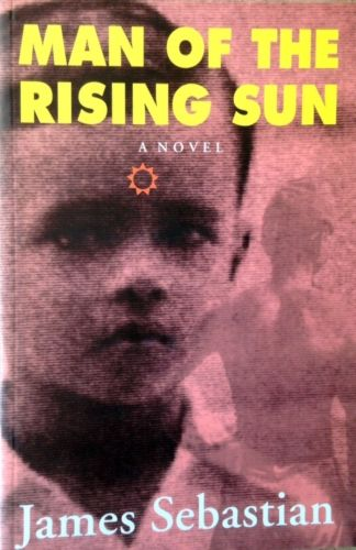 Man of the Rising Sun - James Sebastian