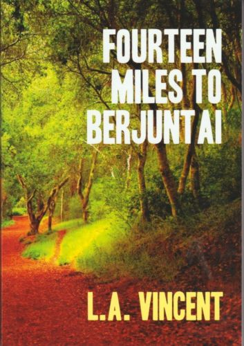Fourteen Miles to Berjuntai - LA Vincent
