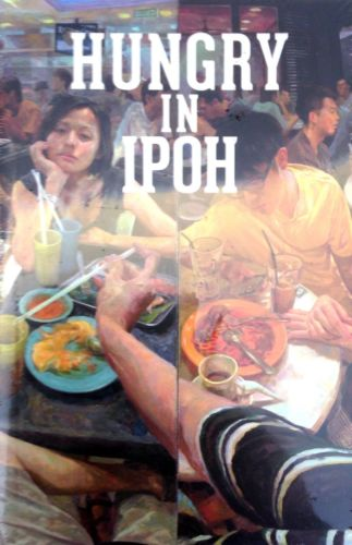 Hungry in Ipoh - Hadi M Nor (ed)