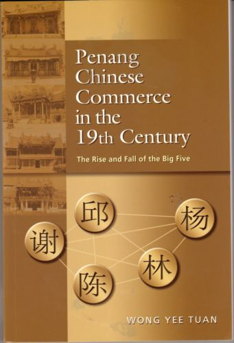 Penang Chinese Commerce in the 19th Century: The Rise and Fall of the Big Five