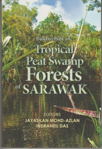 Biodiversity of Tropical Peat Swamp Forest of Sarawak - Azlan & Das (eds)