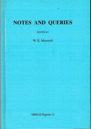 Notes and Queries - WE Maxwell (ed)