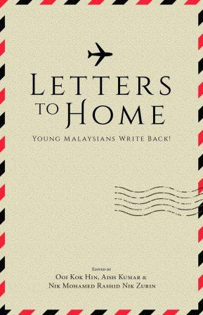 Letters to Home: Young Malaysians Write Back! - Ooi Kok Hin & Others (eds)