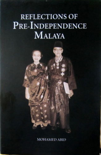 Reflections of Pre-Independence Malaya - Mohamed Abid