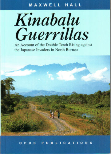 Kinabalu Guerrillas - an Account of the Double Tenth Rising - Maxwell Hall
