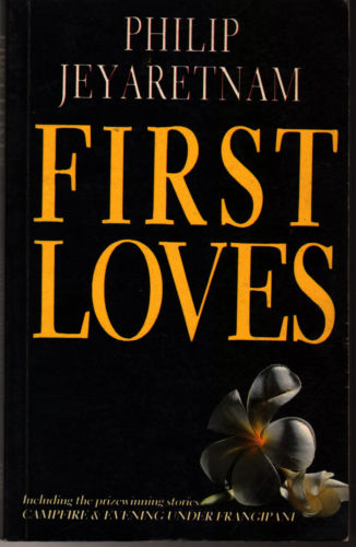 First Loves - Philip Jeyaretnam