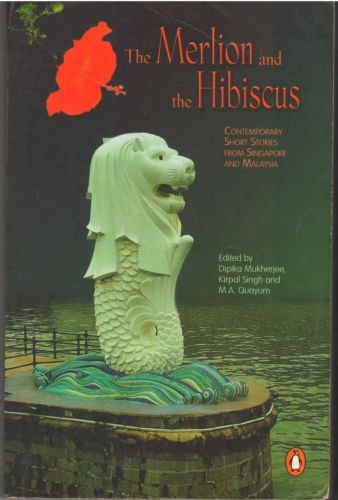 The Merlion and the Hibiscus: Short Stories from Singapore and Malaysia
