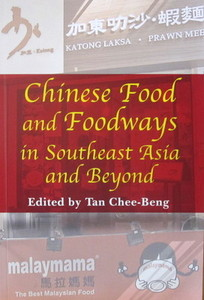 Chinese Food and Foodways in Southeast Asia and Beyond - Tan Chee-Beng (ed)