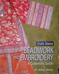 Straits Chinese Beadwork and Embroidery - Ho Wing Meng