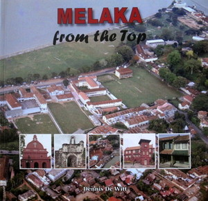 Melaka From the Top - Dennis De Witt