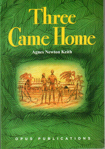 Three Came Home - Agnes Newton Keith