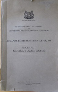 Singapore Sample Household Survey, 1966; Report No 1: Tables Relating to Population and Housing