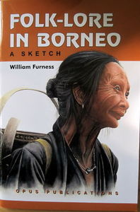 Folk-lore in Borneo: A Sketch - William Henry Furness