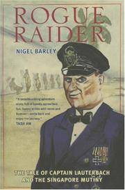 Rogue Raider: Captain Lauterbach and the Singapore Mutiny - Nigel Barley