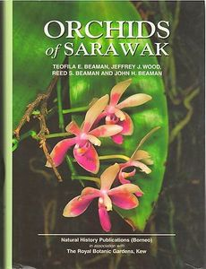 ORCHIDS OF SARAWAK - Teofila E. Beaman and Others