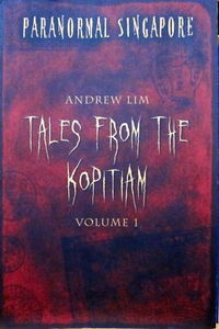Paranormal Singapore: Tales from the Kopitiam Vol 1