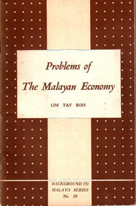 Problems of the Malayan Economy - Lim Tay Boh (ed)