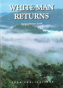 White Man Returns - Agnes Newton Keith