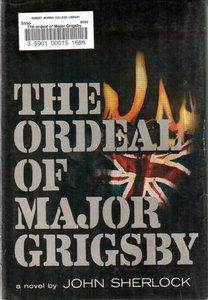 The Ordeal of Major Grigsby - John Sherlock