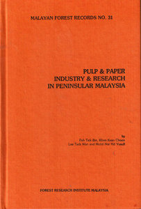 Pulp & Paper Industry and Research in Peninsular Malaysia - Peh Teik Bin & Othrs