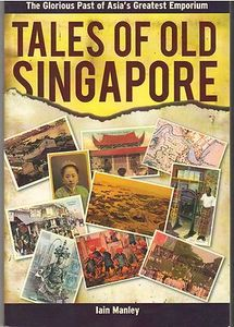 Tales of Old Singapore - Iain Manley