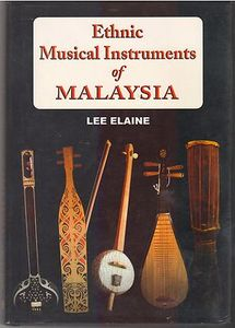 Ethnic Musical Instruments of Malaysia - Lee Elaine